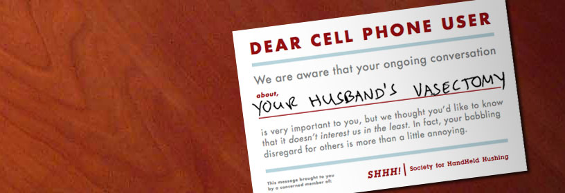 Dear Cell Phone User...